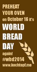 World Bread Day 2014 (submit your loaf on October 16, 2014)