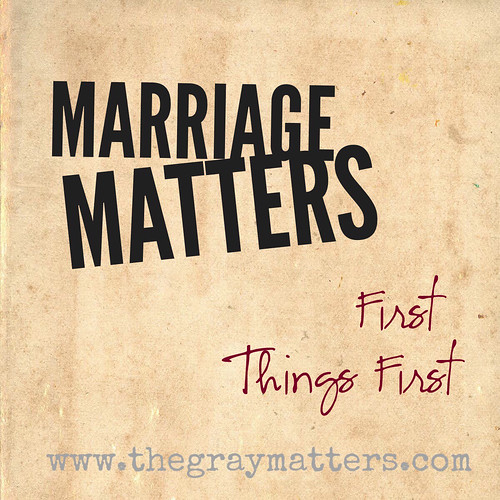 Marriage Matters- First Things First