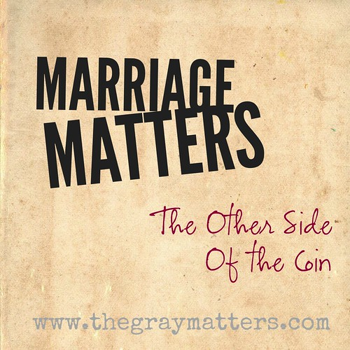Marriage Matters- The Other Side of the Coin