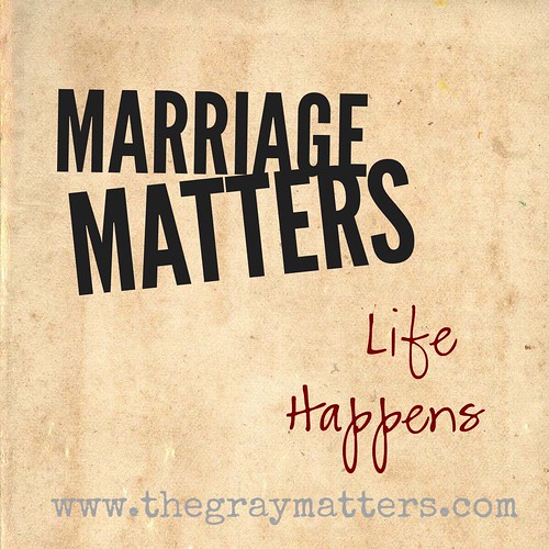 Marriage Matters- Life Happens