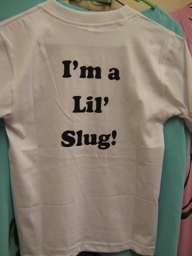 Lil Slug Tees arriving tomorrow. Excited!!