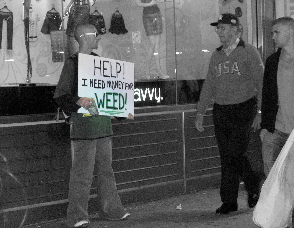 """""""Help! I need money for weed!"""""""