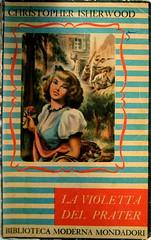 Christopher Isherwood, La violetta del Prater, Mondadori 1948, cop. (part.), 1