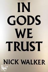 Nick Walker - In Gods we trust