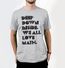 Deep down inside we all love math T-shirt