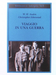 W. H. Auden, C. Isherwood, Viaggio in una guerra, Adelphi 2007 (via web), 1