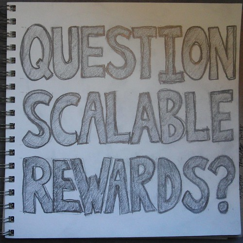 question scalable rewards?
