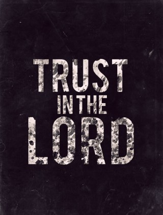 Trust in The Lord By philipcdavis