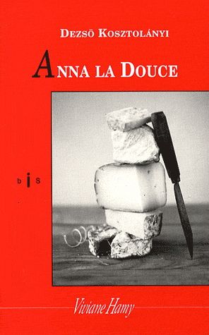 Dezso Kosztolanyi Anna la douce