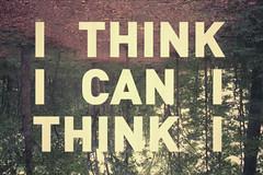 I THINK I CAN I THINK I