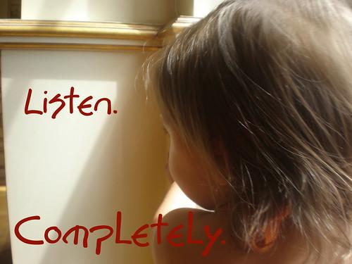 Listen Completely