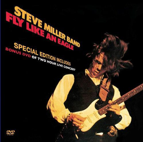 STEVE MILLER BAND – FLY LIKE AN EAGLE