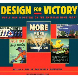Design For Victory WW2 Posters On The American Homefront by William L Bird et al COVER