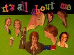 It's all about me, ..... Julia Gillard