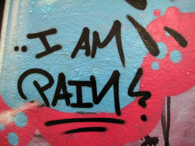 ..I am pain!
