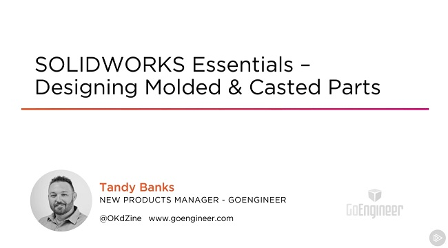 SOLIDWORKS Essentials Designing Molded Casted Parts
