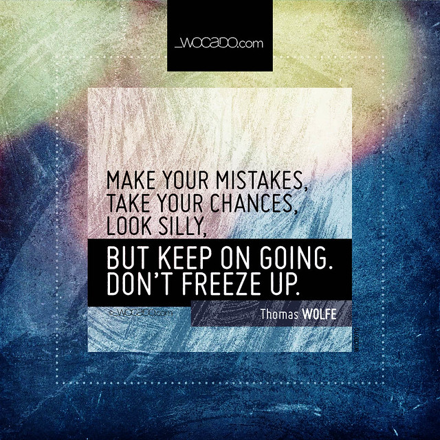 Make your mistakes, take your chances by WOCADO.com