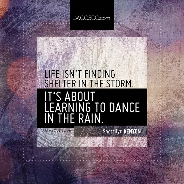 Life isn't finding shelter in the storm by WOCADO.com