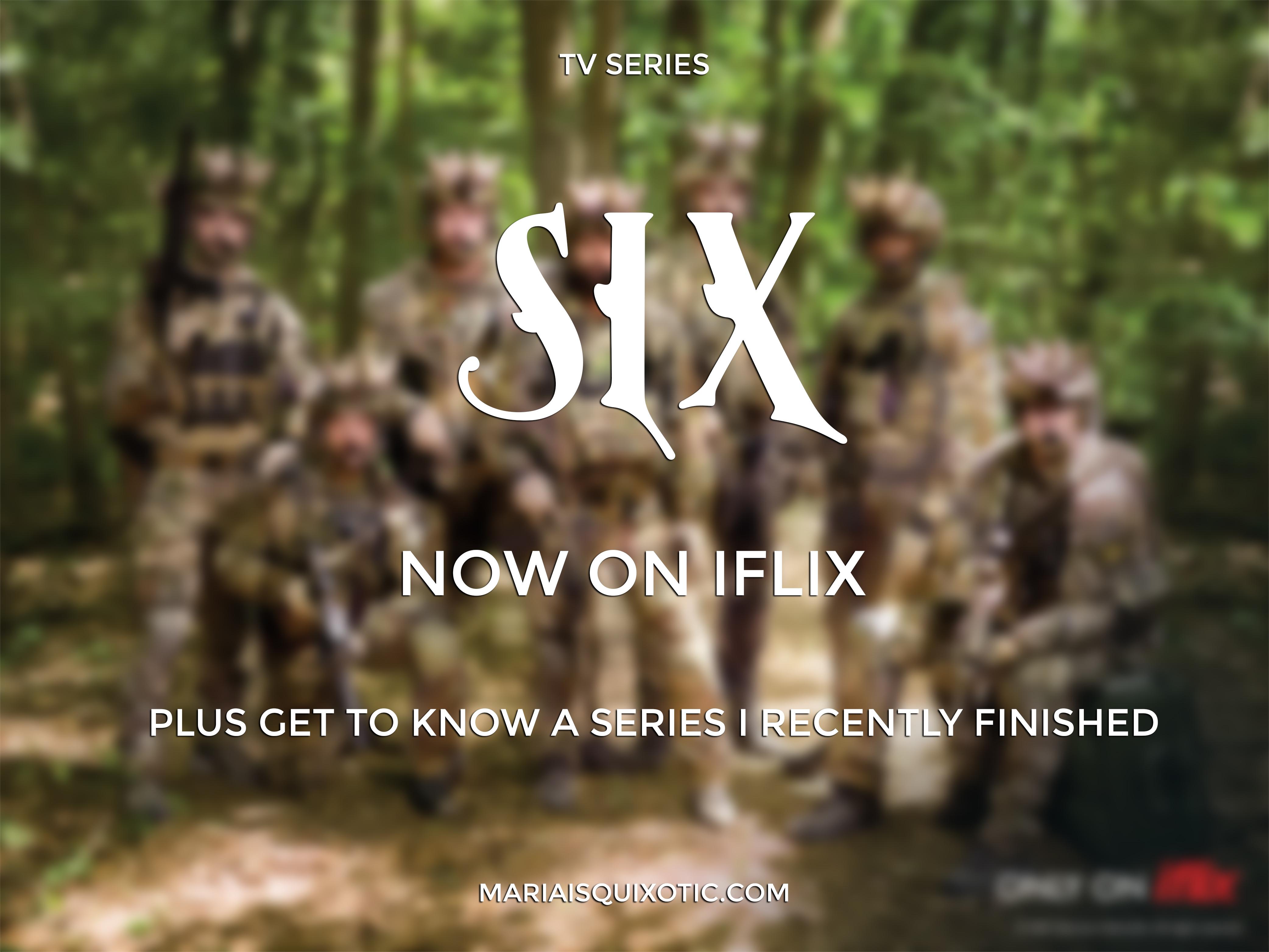 Catch the New Military Series, SIX on iFlix | mariaisquixotic