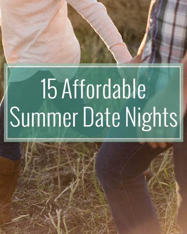 15 Affordable Summer Date Nights