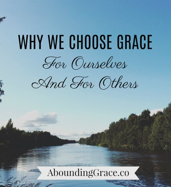 Why We Choose Grace