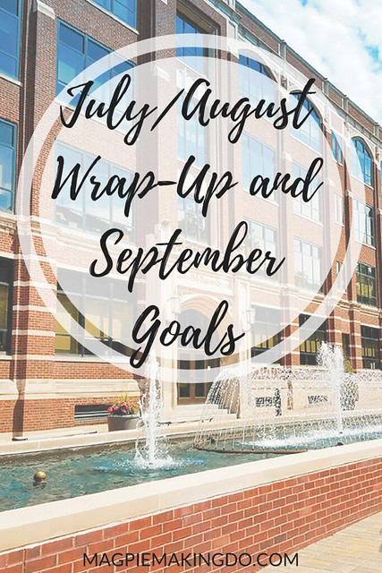 July%2FAugust Wrap-Up and September Goals (1)