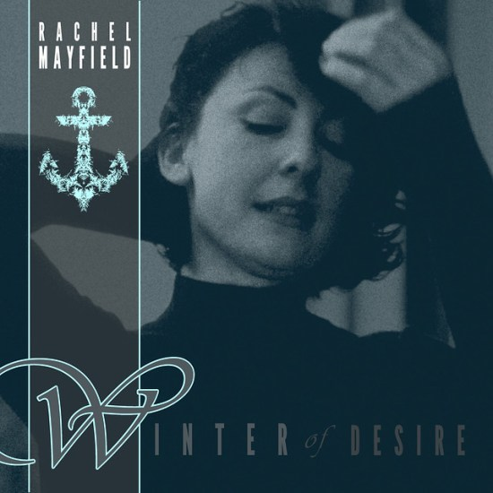 Rachel Mayfield - Winter Of Desire