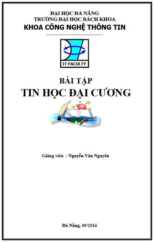 Bài tập và lời giải tin học đại cương 2016 - Nguyễn Văn Nguyên - Đại Học Bách Khoa Đà Nẵng