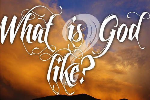 TITLE: What is God like?