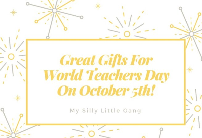 Great Gifts for World Teachers Day on October 5th