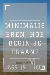 Minimaliseren, hoe begin je eraan