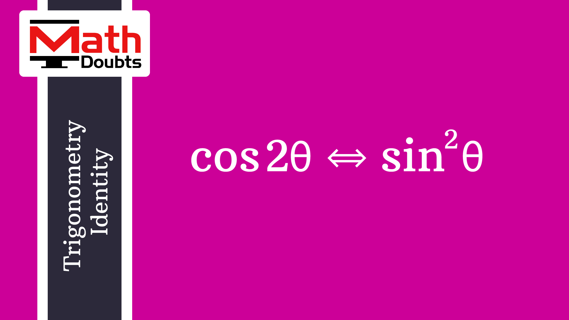 Cosine Of Double Angle In Terms Of Square Of Sine Of Angle