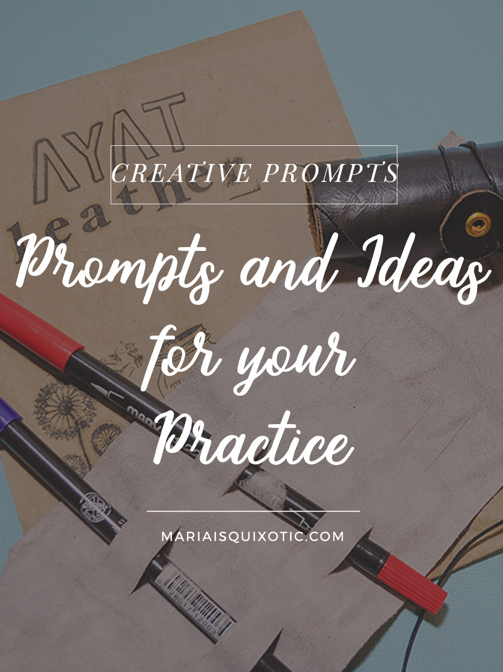 Prompts and Ideas for your Practice