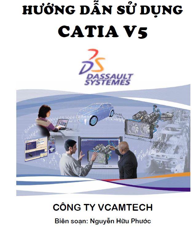 Hướng dẫn sử dụng catia v5 từ a-z