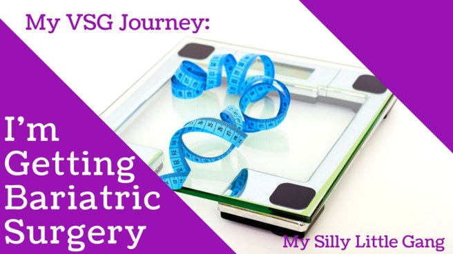 My VSG Journey: I'm Getting Bariatric Surgery