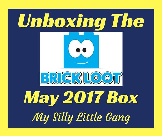 May 2017 Brick Loot Unboxing & Coupon