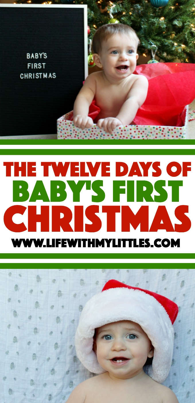 The 12 Days of Baby's First Christmas: Twelve fun things to do with your baby to make their first Christmas special!