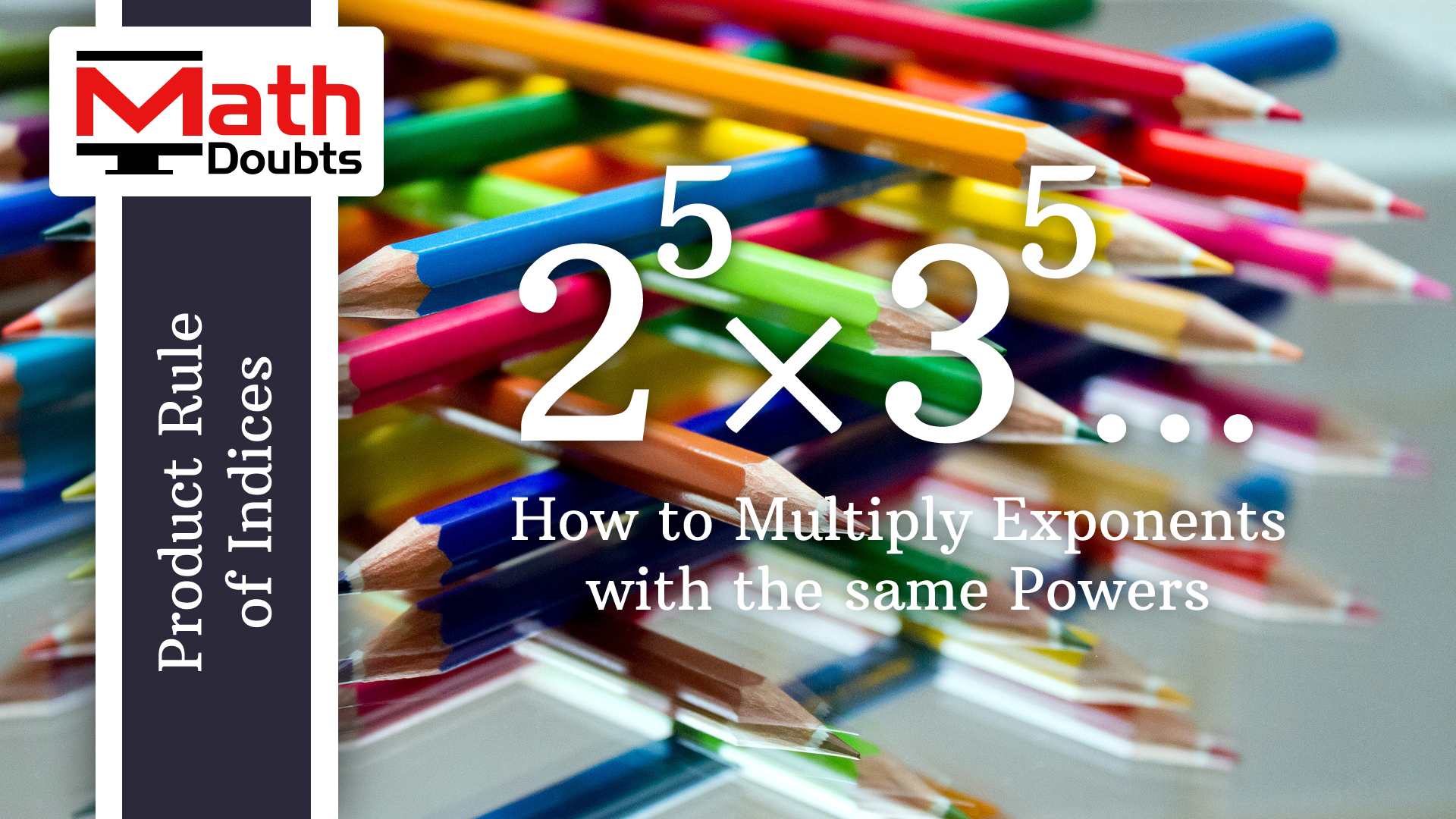 Multiplying Exponents With Different Bases And Same Powers