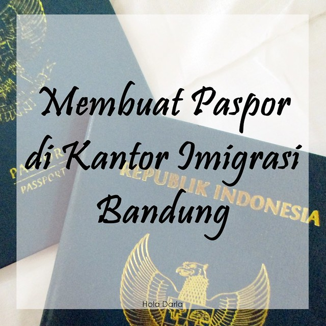 Membuat Paspor di Kantor Imigrasi Bandung | DarlaOct.com