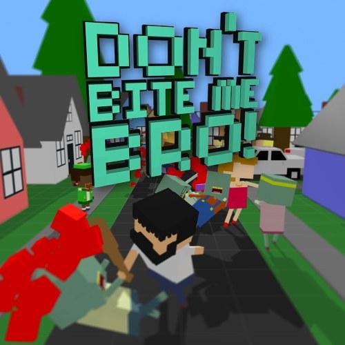 Don't Bite Me Bro!