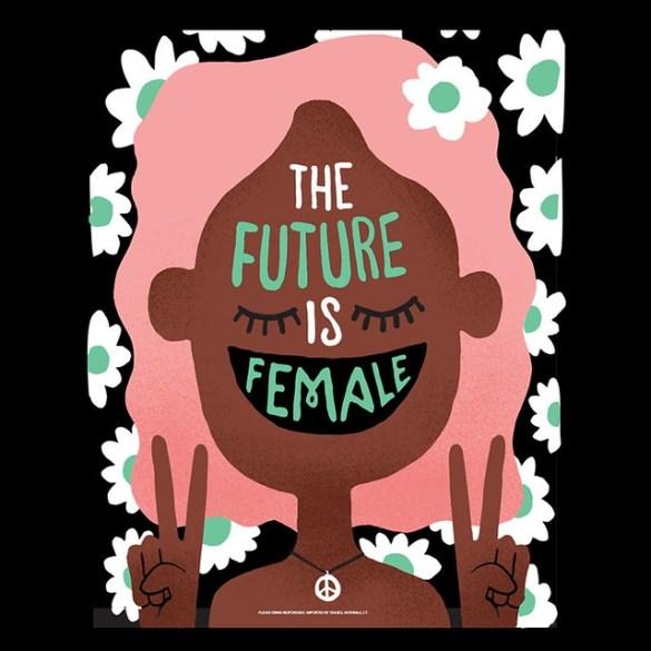 The Future is Female Propaganda