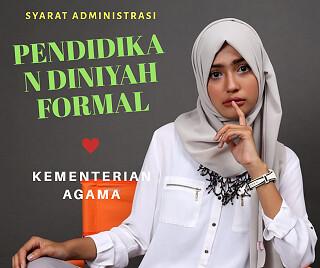 Syarat Administrasi Pendidikan Diniyah Formal