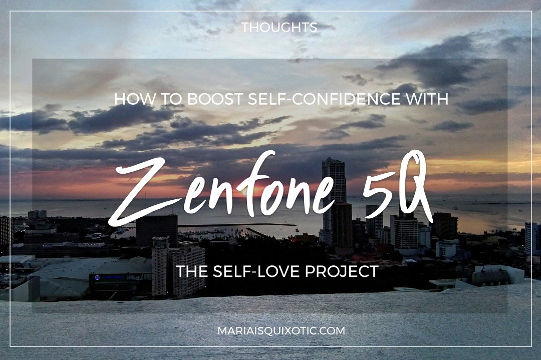 The Self-Love Project with Asus Zenfone 5Q