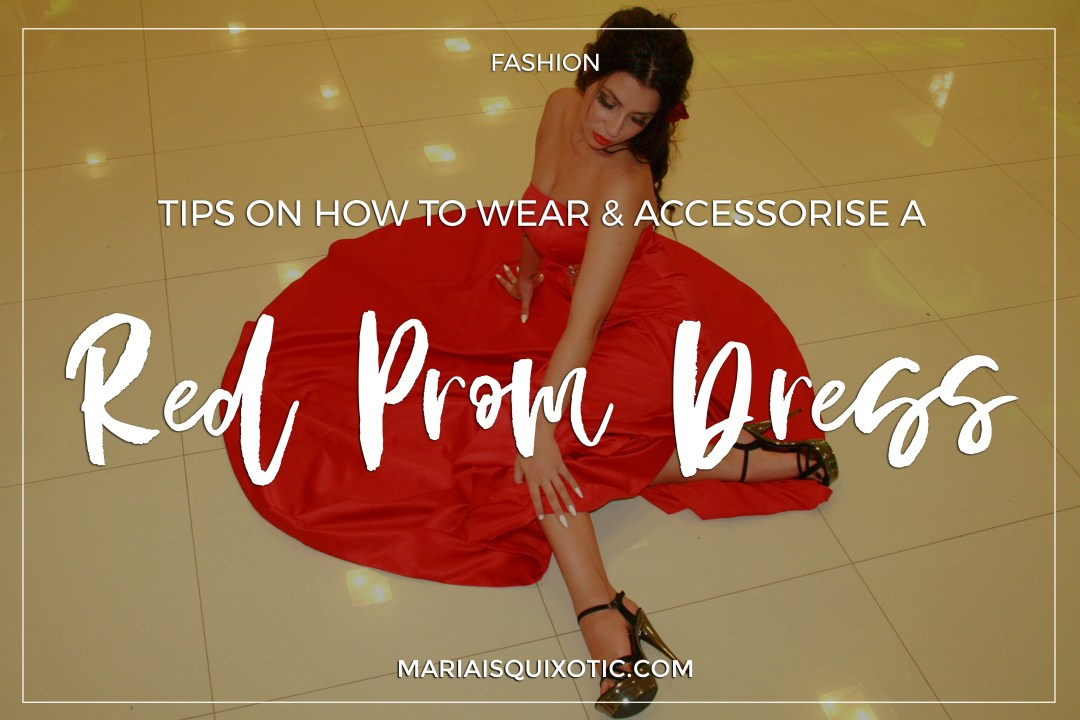 Tips On How To Wear & Accessorise A Red Prom Dress