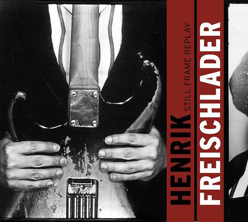 Henrik Freischlader - Still Frame Replay (Album cover)