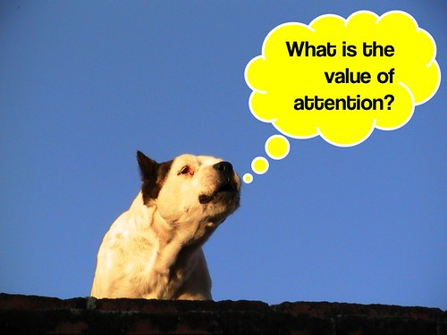 What is the value of attention?