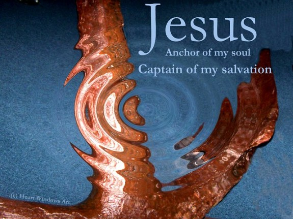 Jesus: Anchor of my soul & Captain of my salvation