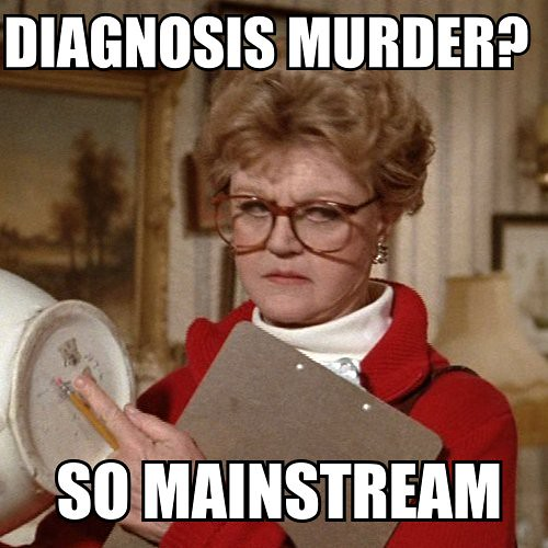Murder She Wrote FYMSW How Mainstream Diagnosis Murder