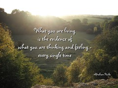 What you are living is the evidence of what yo...