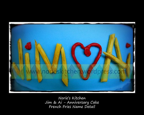 Norie's Kitchen - Jim and Ai - Anniversary Cake -French Fries Name detail